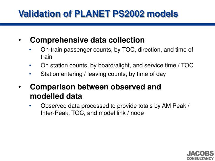 Validation of PLANET PS2002 models
