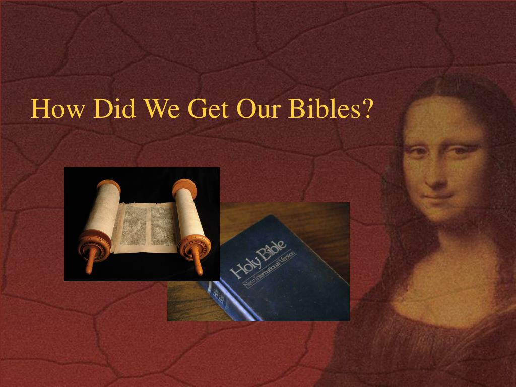 How Did We Get Our Bibles?
