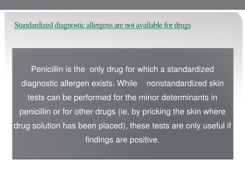 Standardized diagnostic allergens are not available for drugs