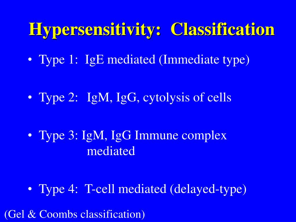 Hypersensitivity:  Classification