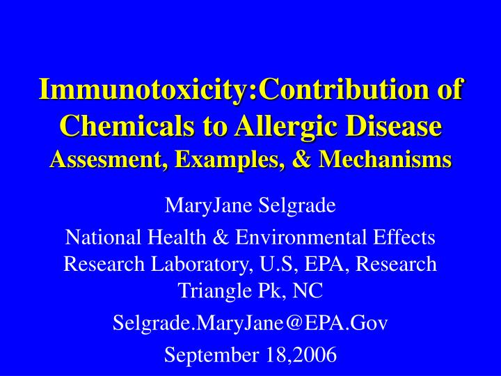 Immunotoxicity contribution of chemicals to allergic disease assesment examples mechanisms l.jpg