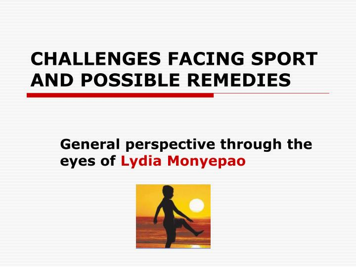 Challenges facing sport and possible remedies