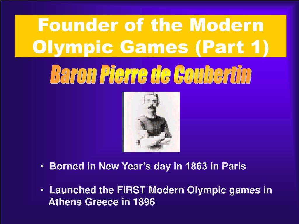 Founder of the Modern Olympic Games (Part 1)