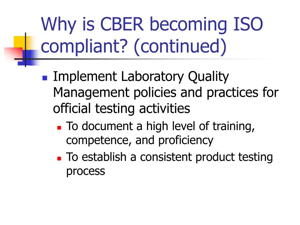 Why is CBER becoming ISO compliant? (continued)