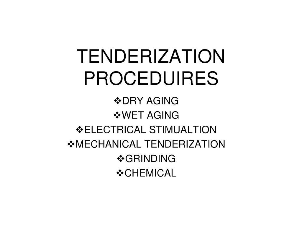 TENDERIZATION PROCEDUIRES