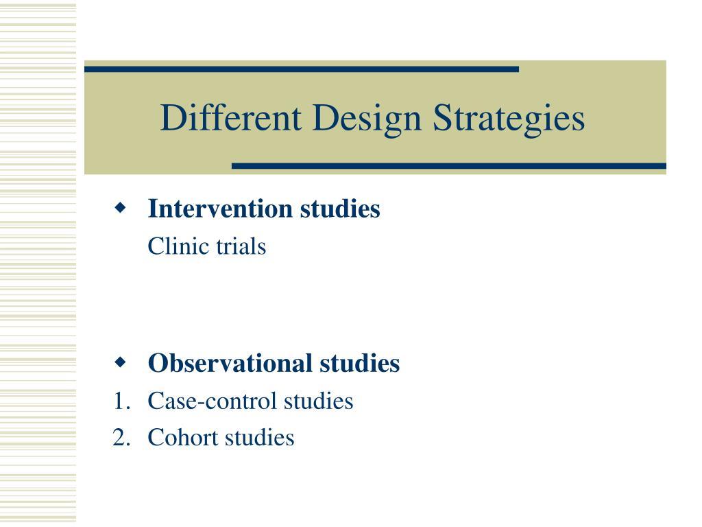 Different Design Strategies