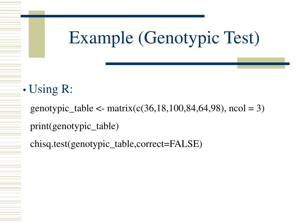 Example (Genotypic Test)