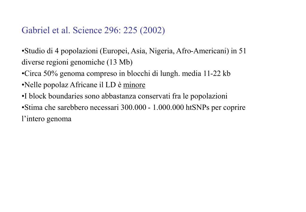 Gabriel et al. Science 296: 225 (2002)