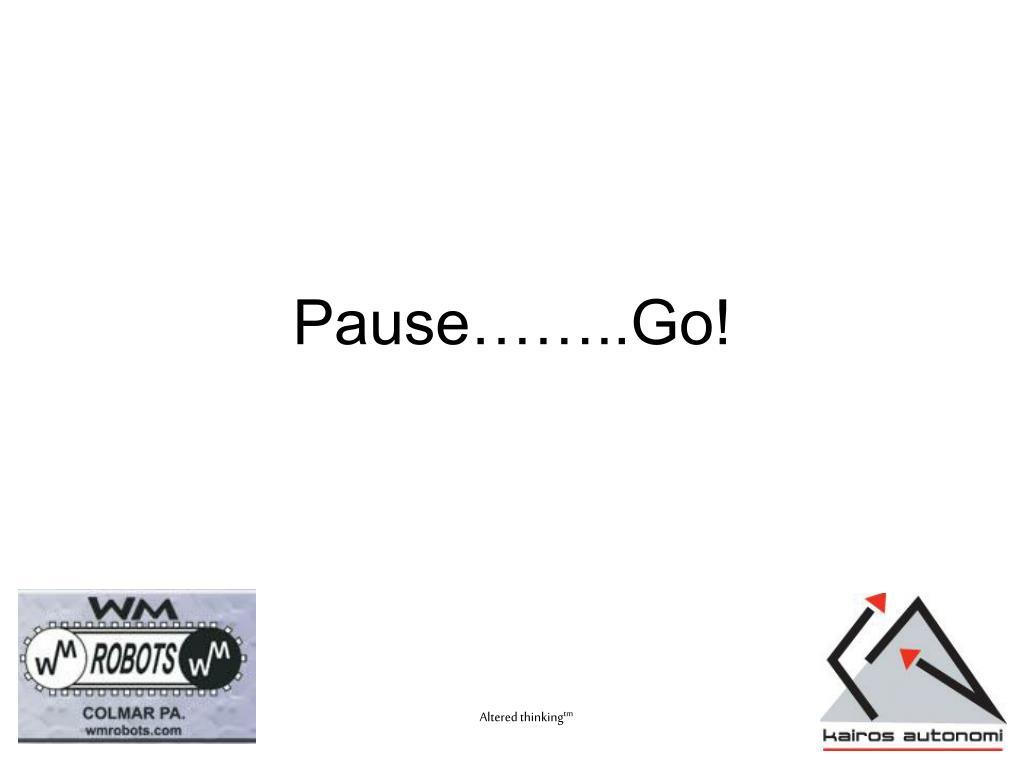 Pause……..Go!