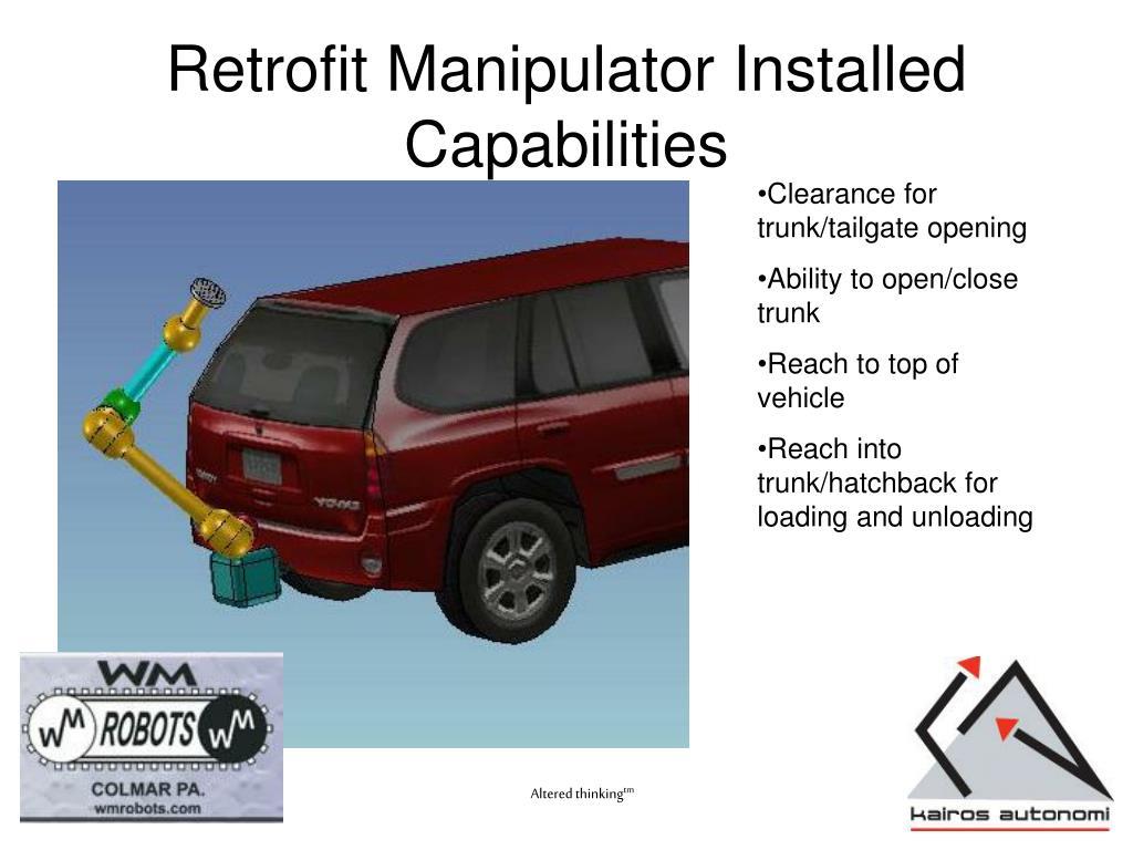 Retrofit Manipulator Installed Capabilities