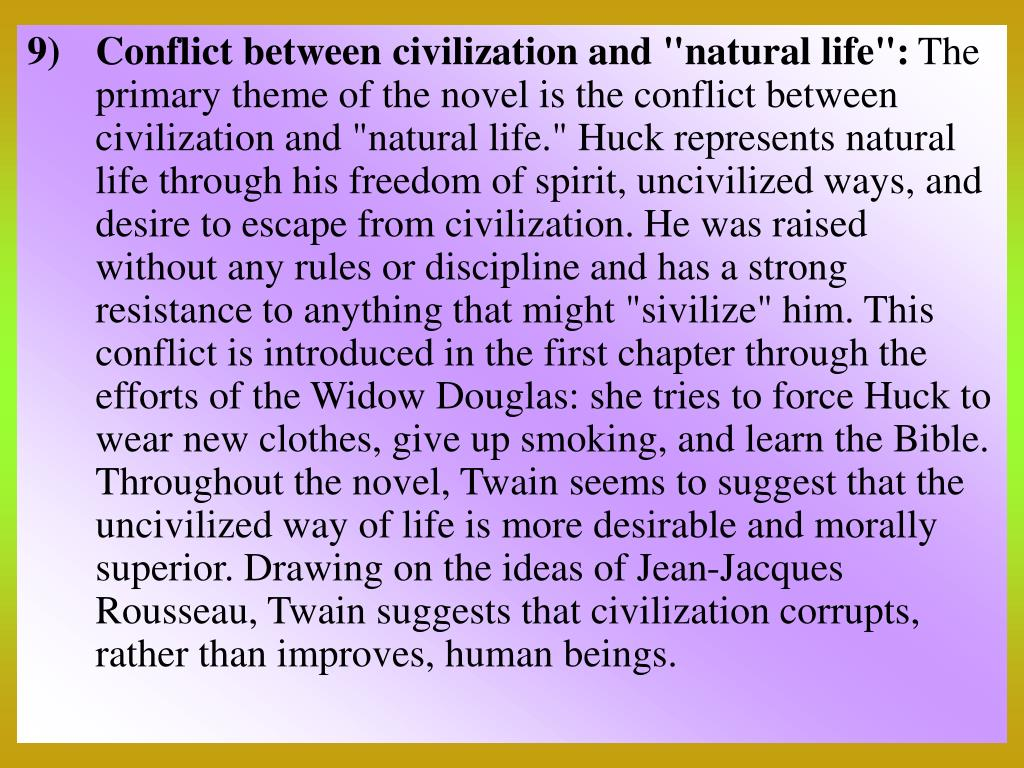 "Conflict between civilization and ""natural life"":"