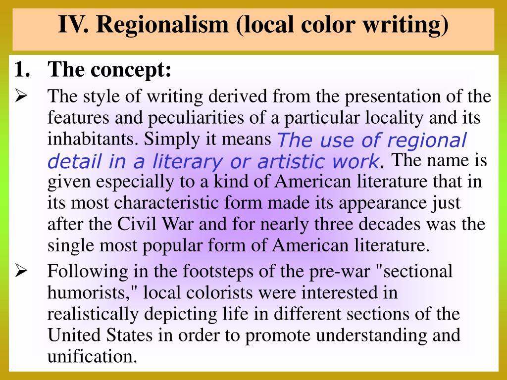 IV. Regionalism (local color writing)