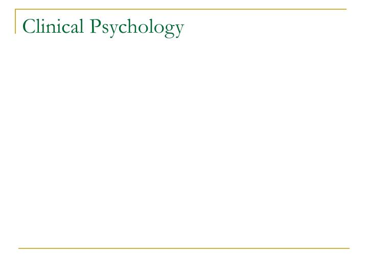 major approaches to clinical psychology The humanistic approach to clinical psychology was begun by carl rogers in the 1950s as a reaction to psychodynamic theories humanistic theories suggest each person has built-in mechanisms that can help him or her to move past psychological problems and develop a strong personality.