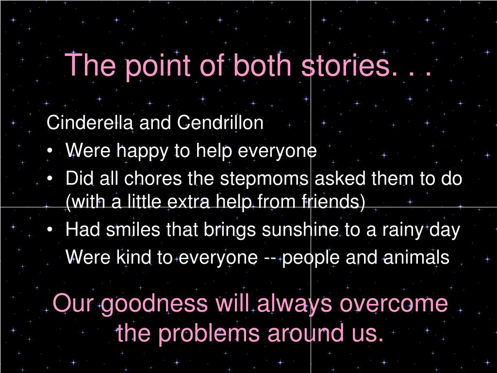 The point of both stories. . .