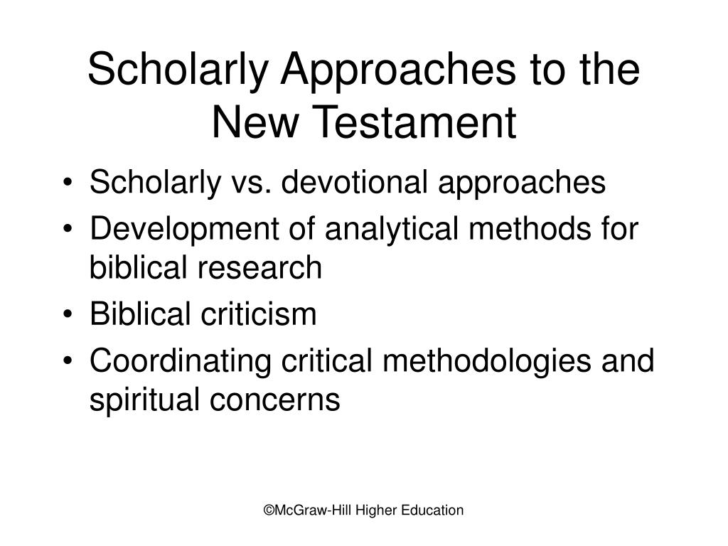 Scholarly Approaches to the New Testament