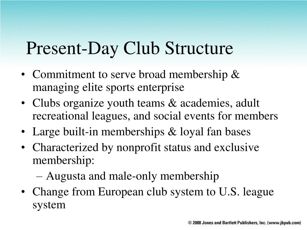 Present-Day Club Structure