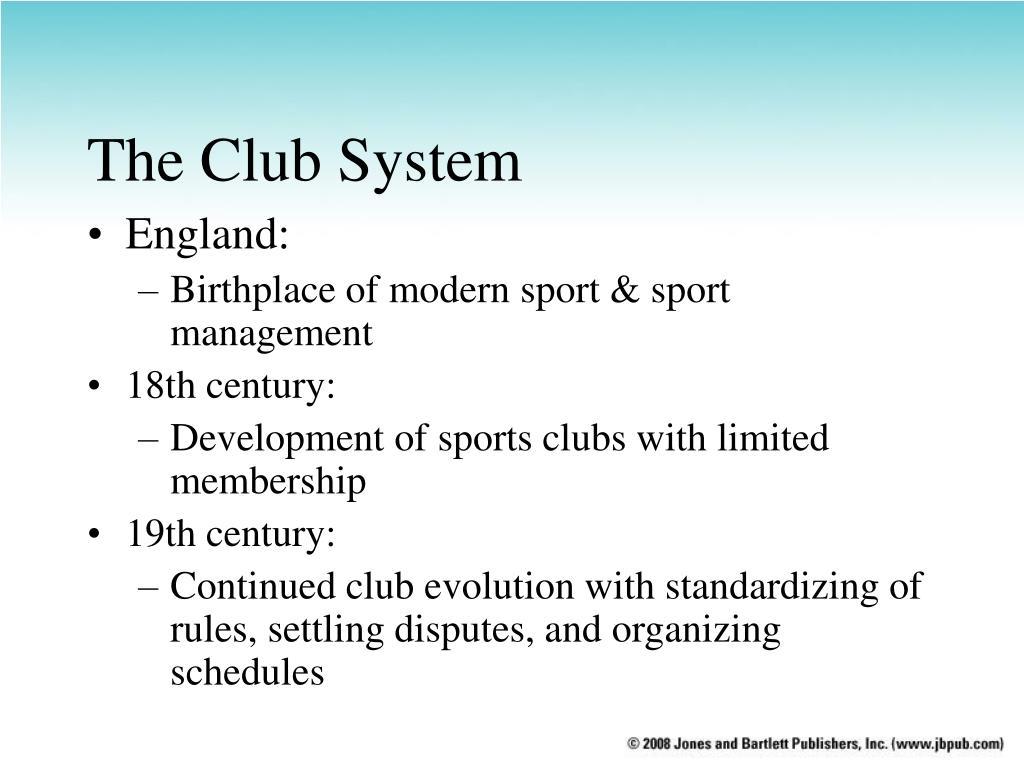 The Club System