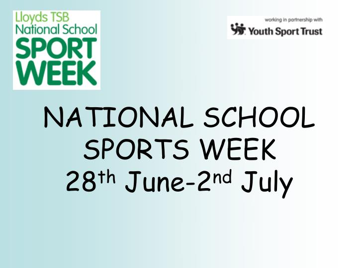 National school sports week 28 th june 2 nd july
