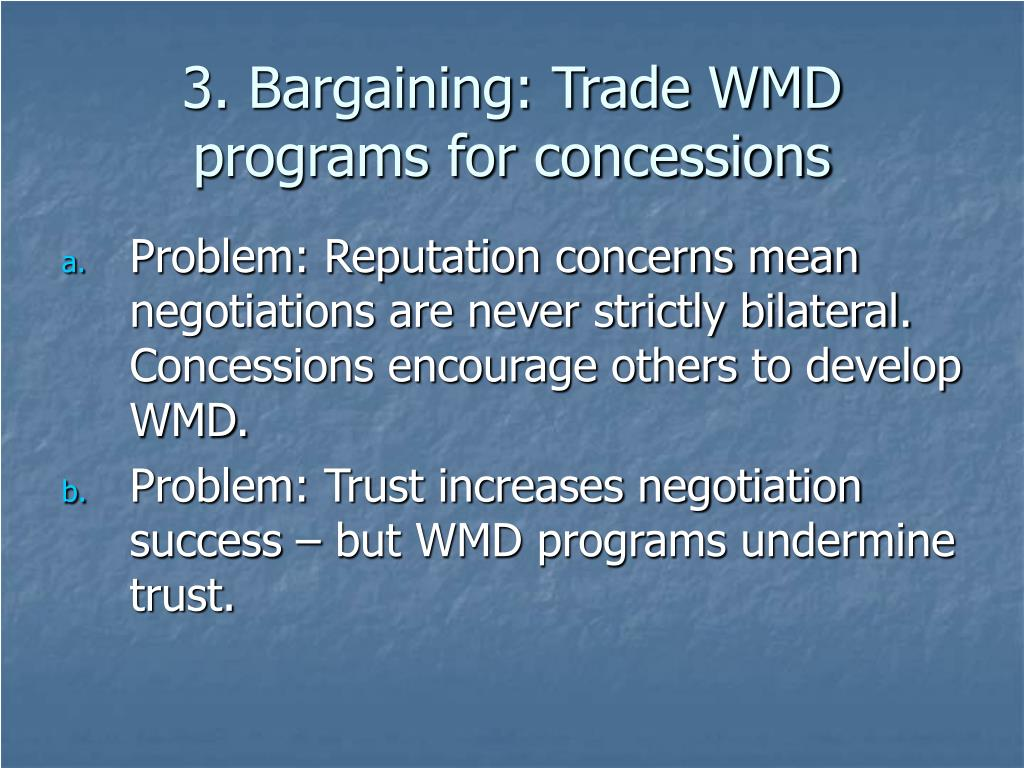 3. Bargaining: Trade WMD programs for concessions