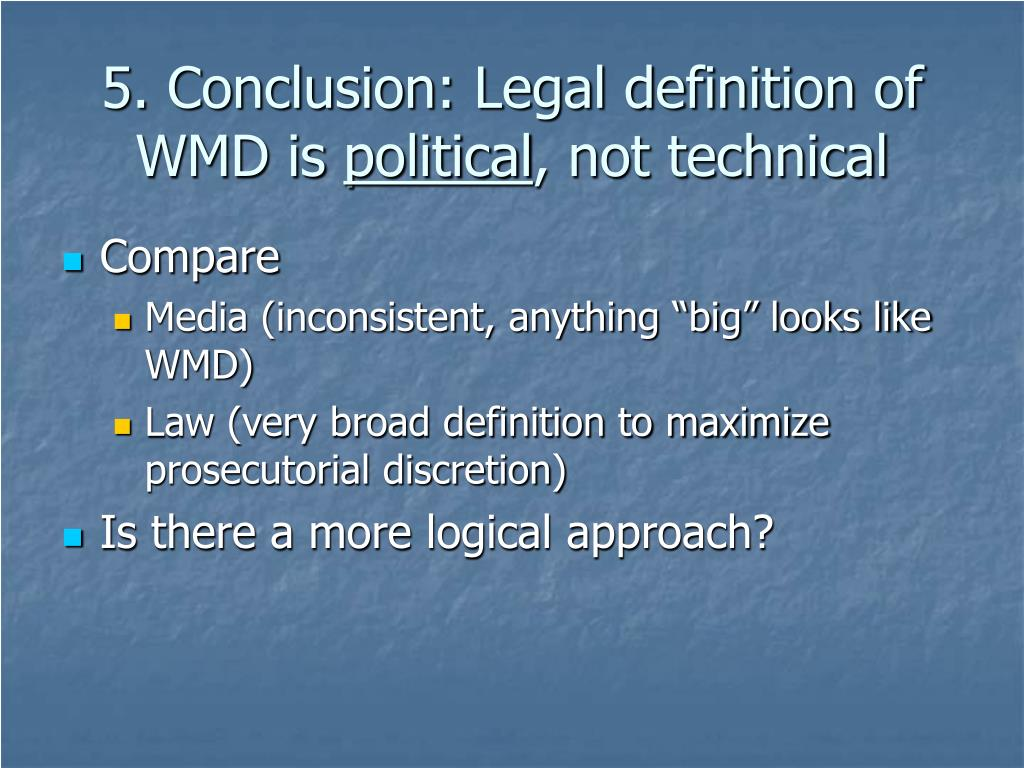 5. Conclusion: Legal definition of WMD is