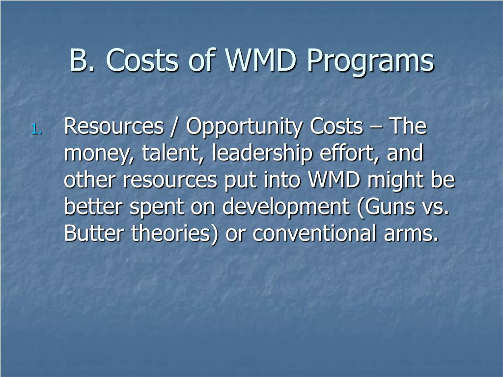 B. Costs of WMD Programs