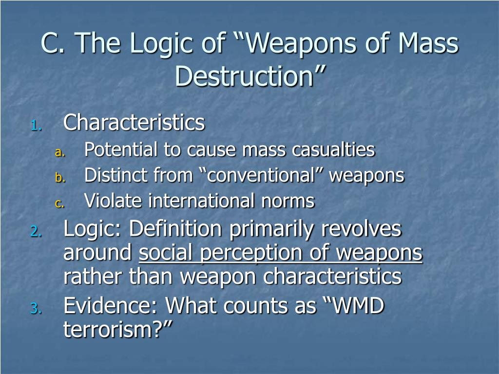 """C. The Logic of """"Weapons of Mass Destruction"""""""