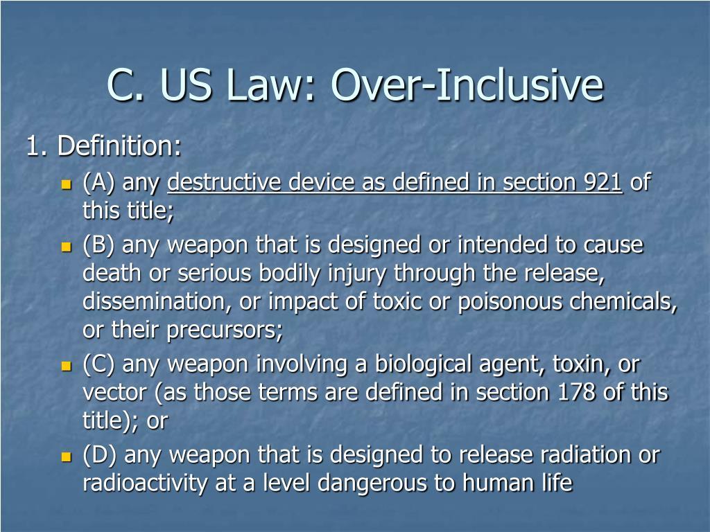 C. US Law: Over-Inclusive