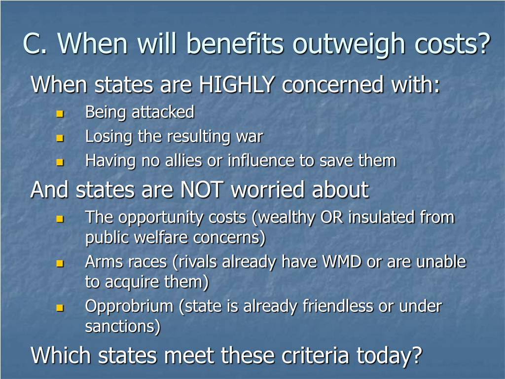 C. When will benefits outweigh costs?