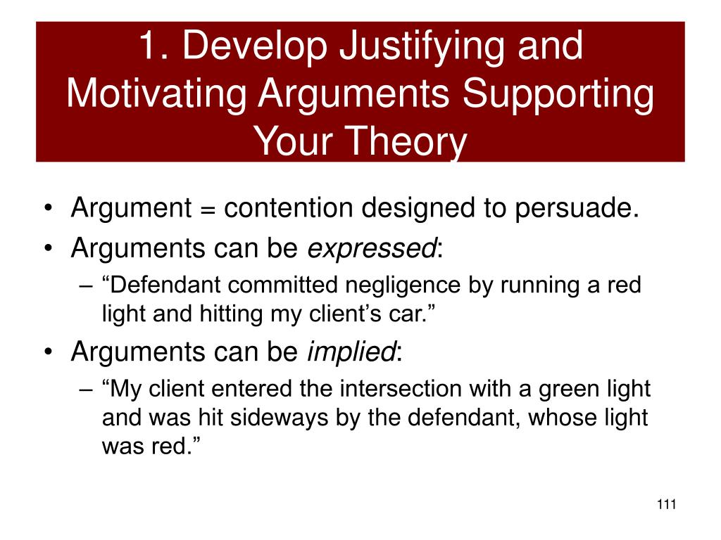 1. Develop Justifying and Motivating Arguments Supporting Your Theory