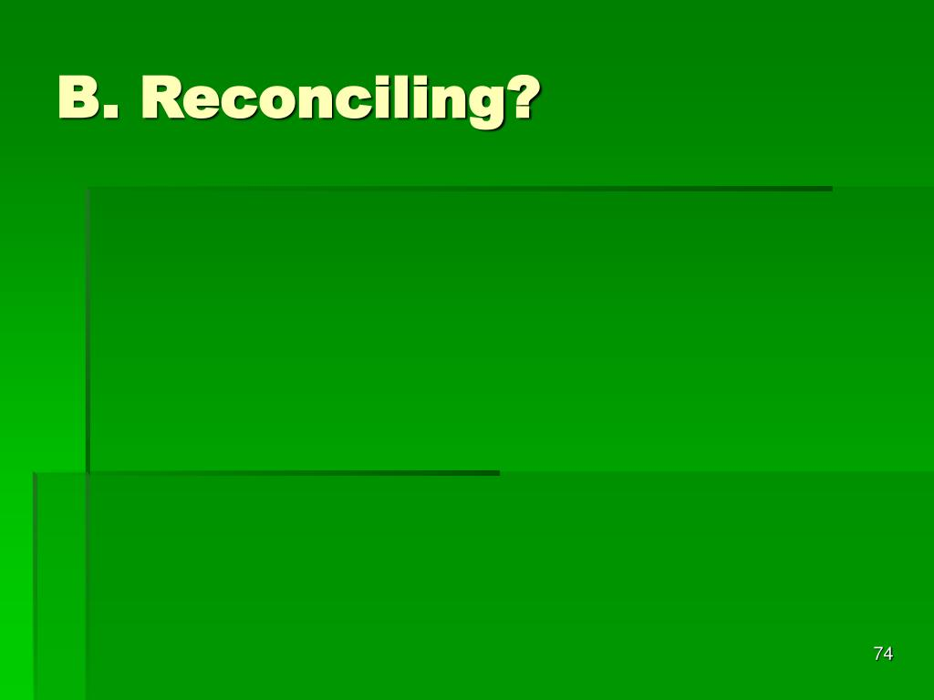 B. Reconciling?
