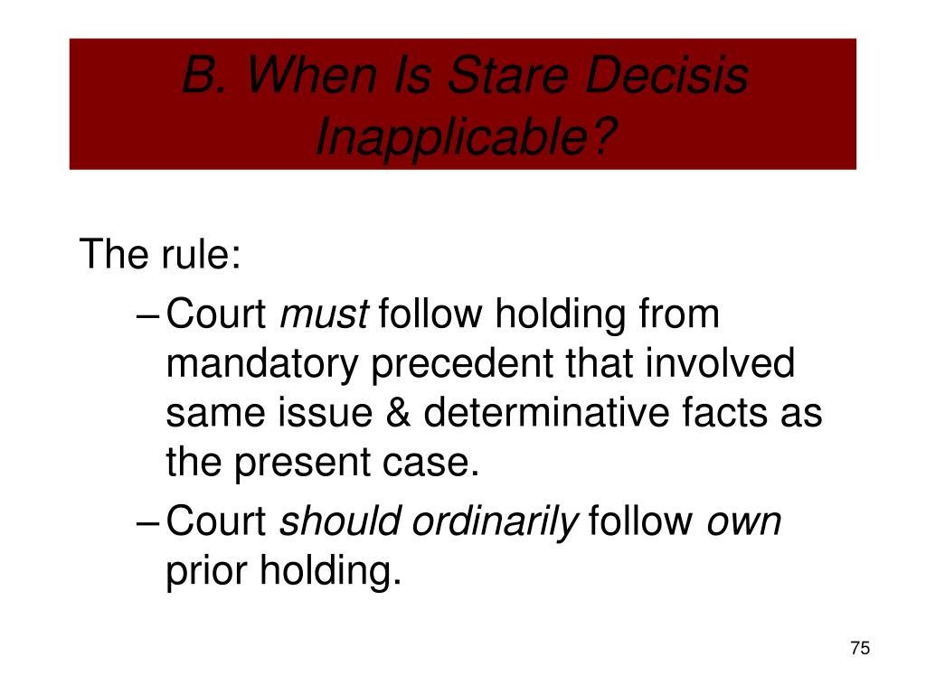 B. When Is Stare Decisis Inapplicable?