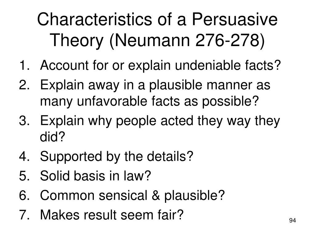 Characteristics of a Persuasive Theory (Neumann 276-278)
