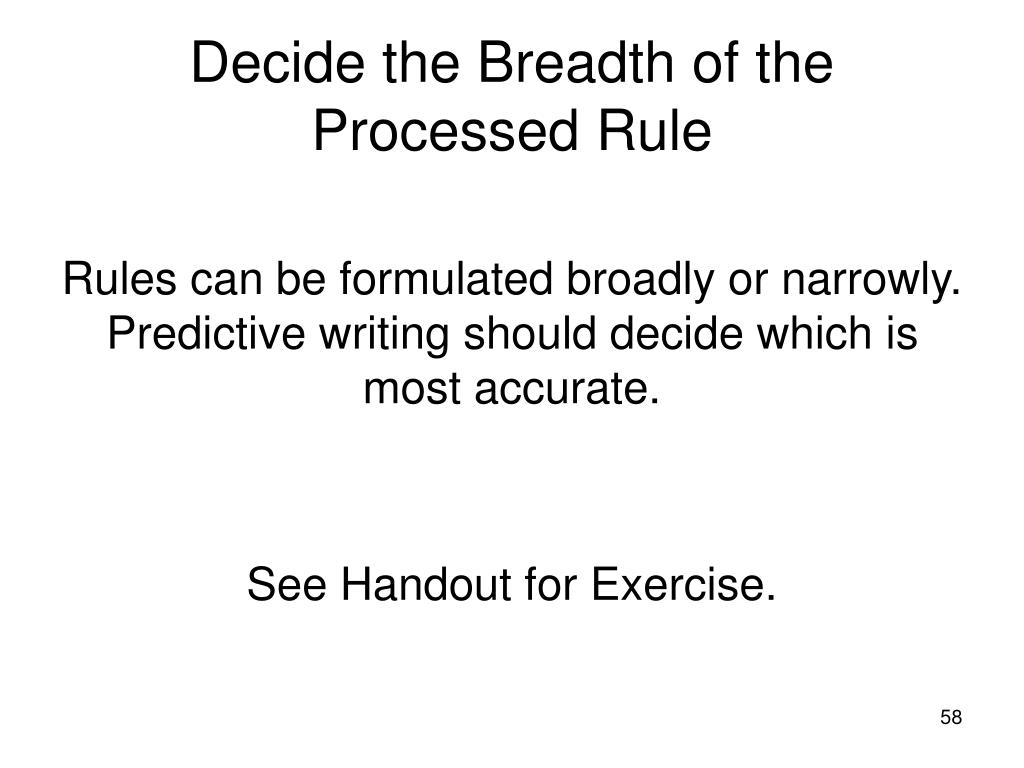 Decide the Breadth of the Processed Rule