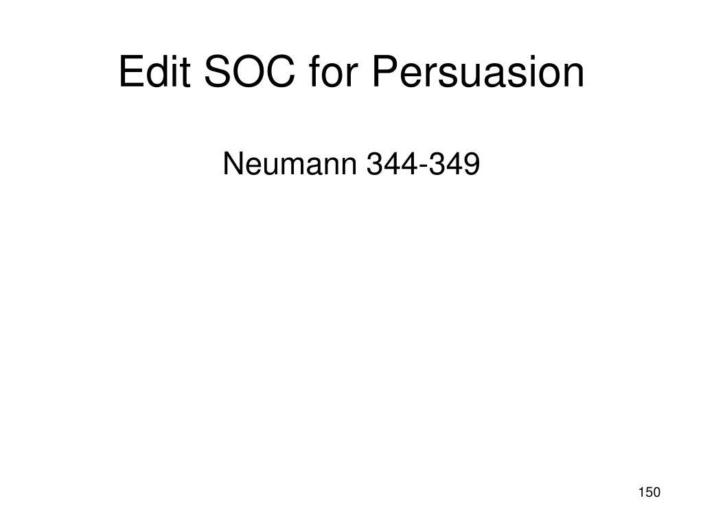 Edit SOC for Persuasion