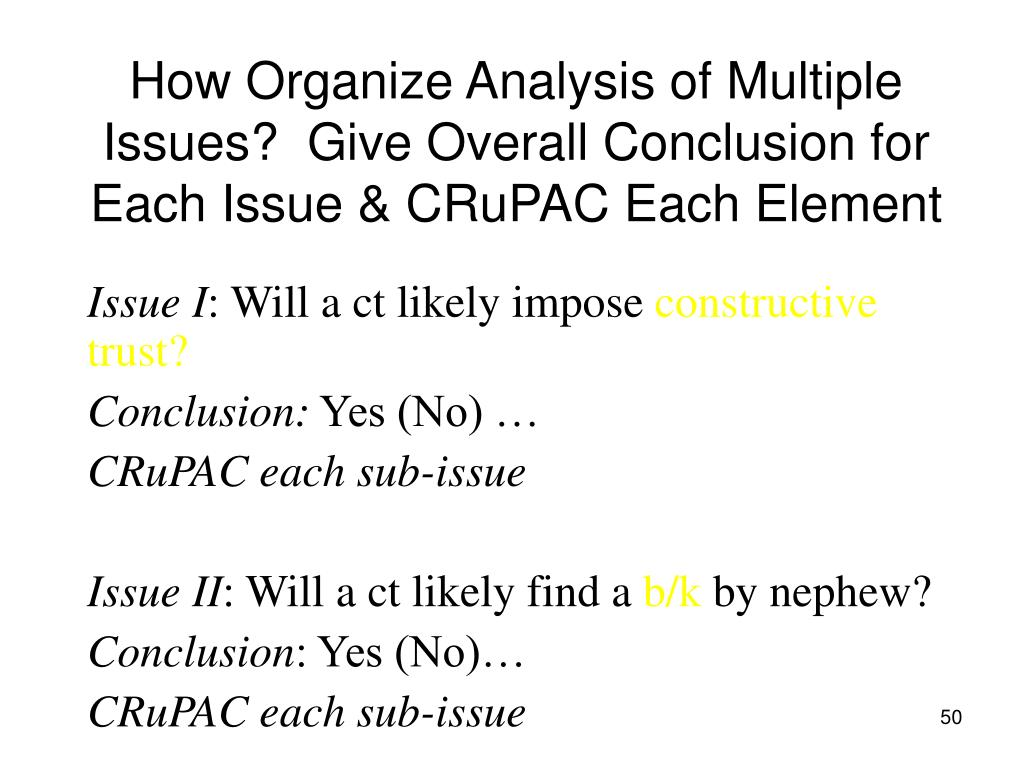 How Organize Analysis of Multiple Issues?  Give Overall Conclusion for Each Issue & CRuPAC Each Element