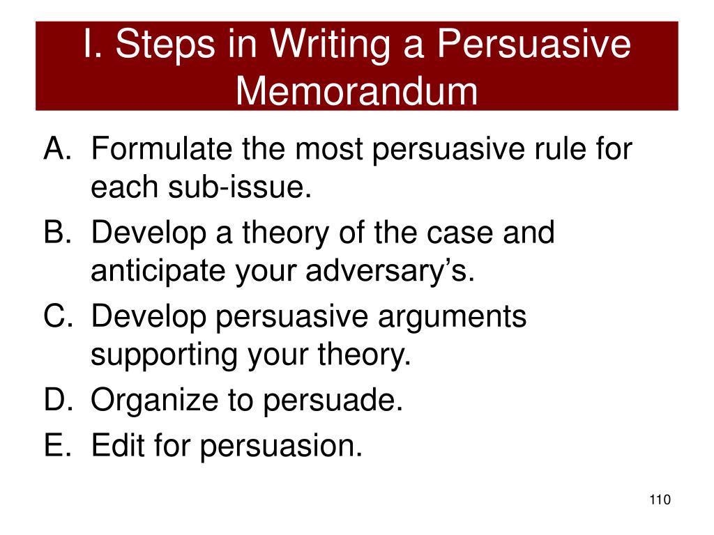 I. Steps in Writing a Persuasive Memorandum