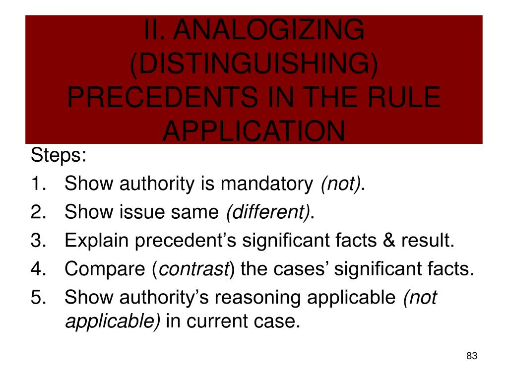 II. ANALOGIZING (DISTINGUISHING) PRECEDENTS IN THE RULE APPLICATION