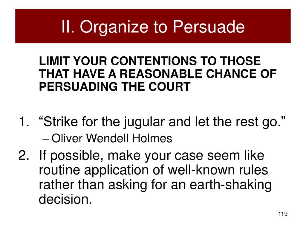 II. Organize to Persuade
