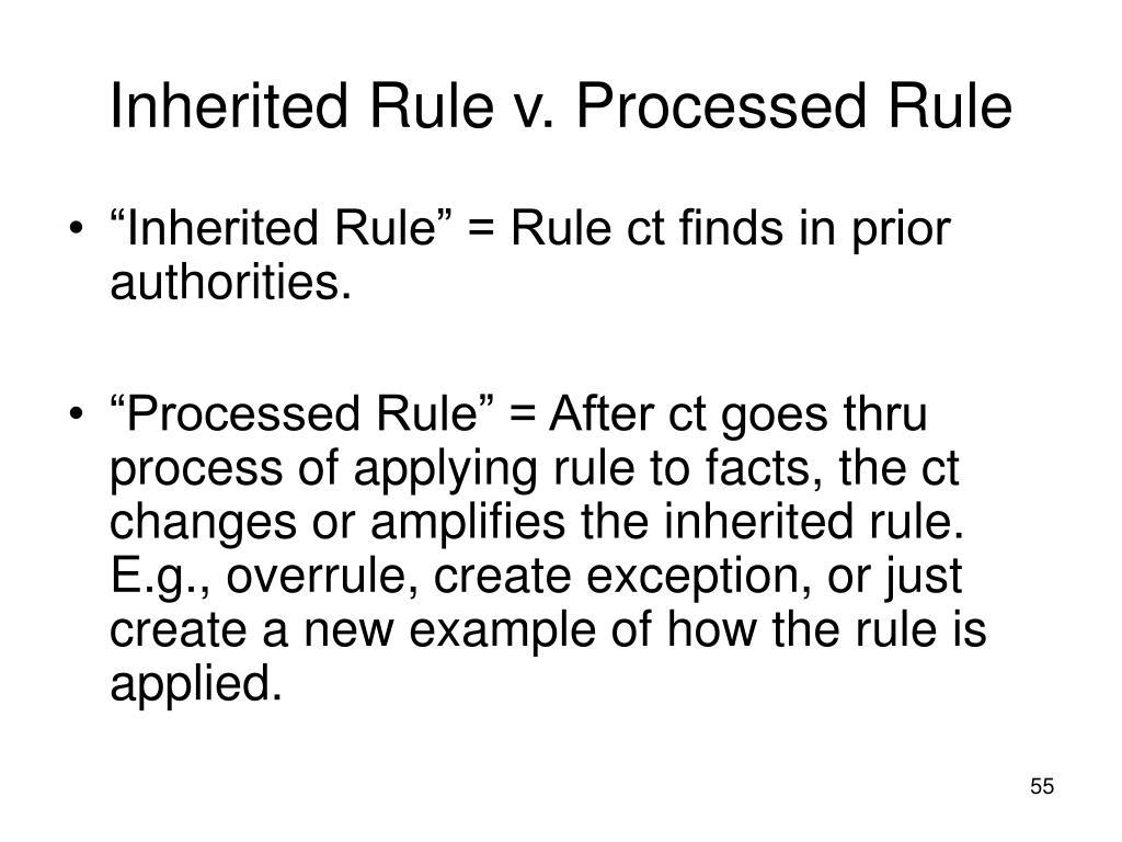 Inherited Rule v. Processed Rule