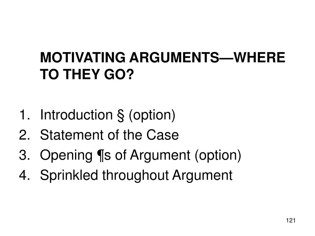 MOTIVATING ARGUMENTS—WHERE TO THEY GO?