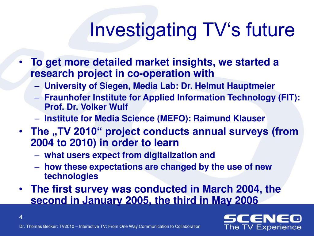 Investigating TV's future