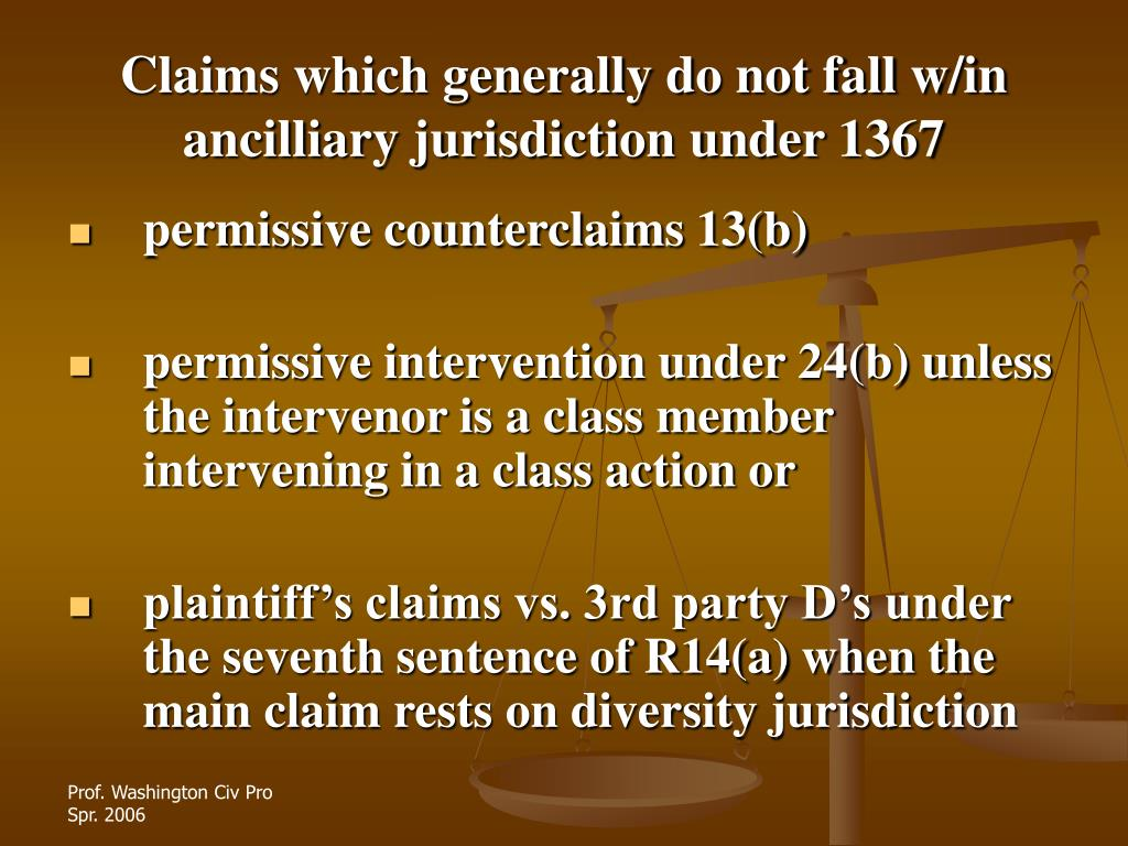Claims which generally do not fall w/in ancilliary jurisdiction under 1367