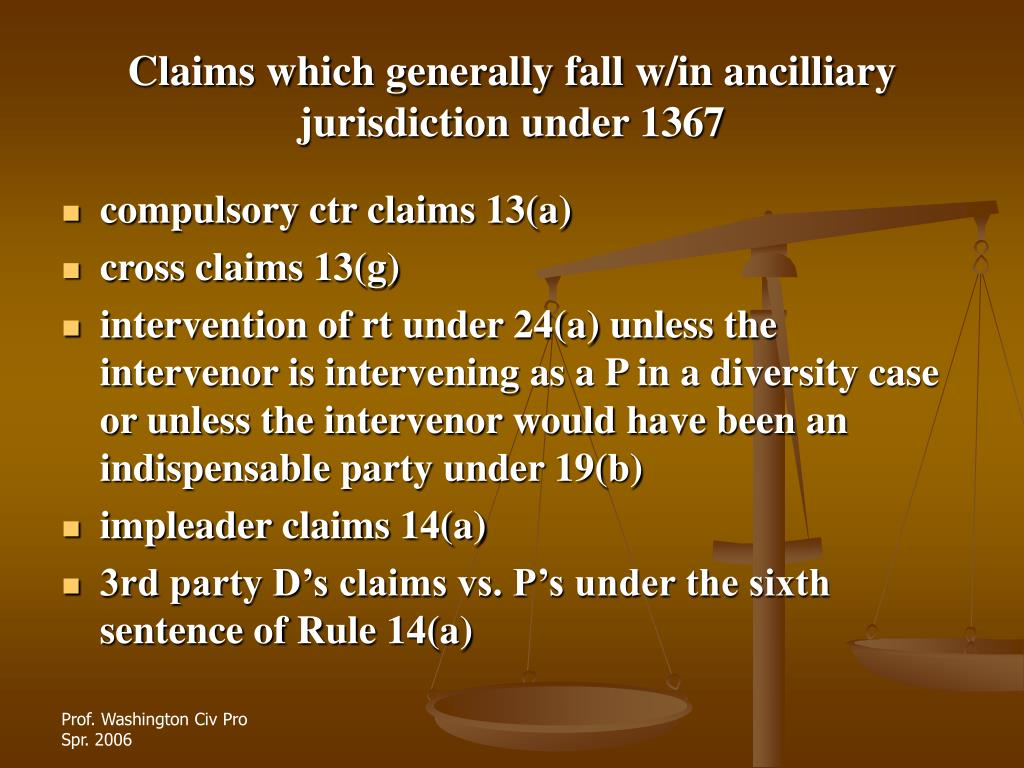 Claims which generally fall w/in ancilliary jurisdiction under 1367