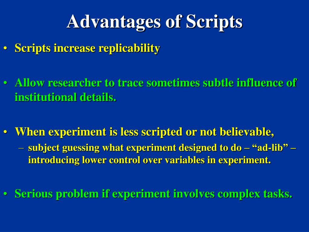 Advantages of Scripts