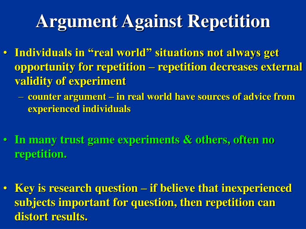 Argument Against Repetition