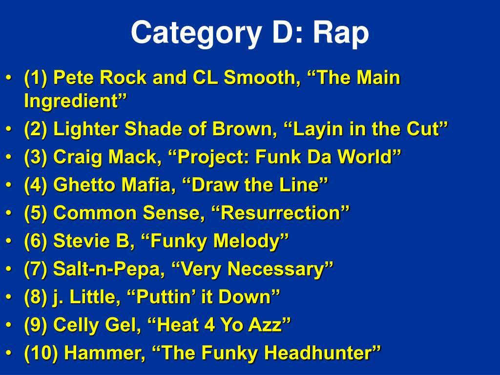 Category D: Rap