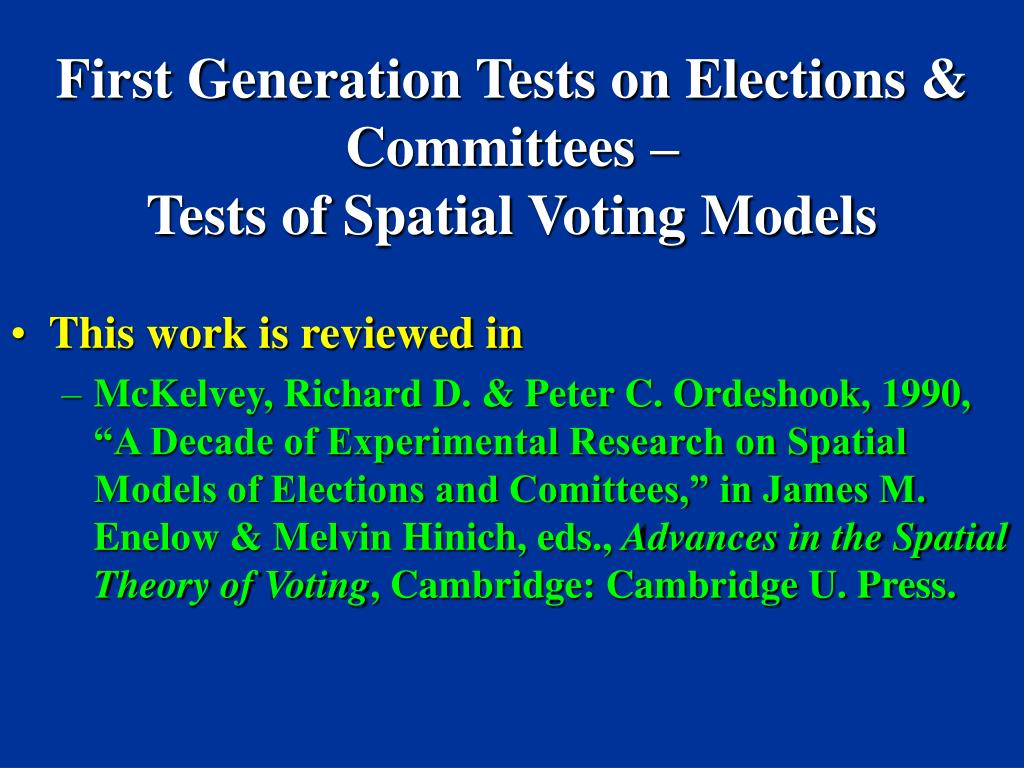 First Generation Tests on Elections & Committees –