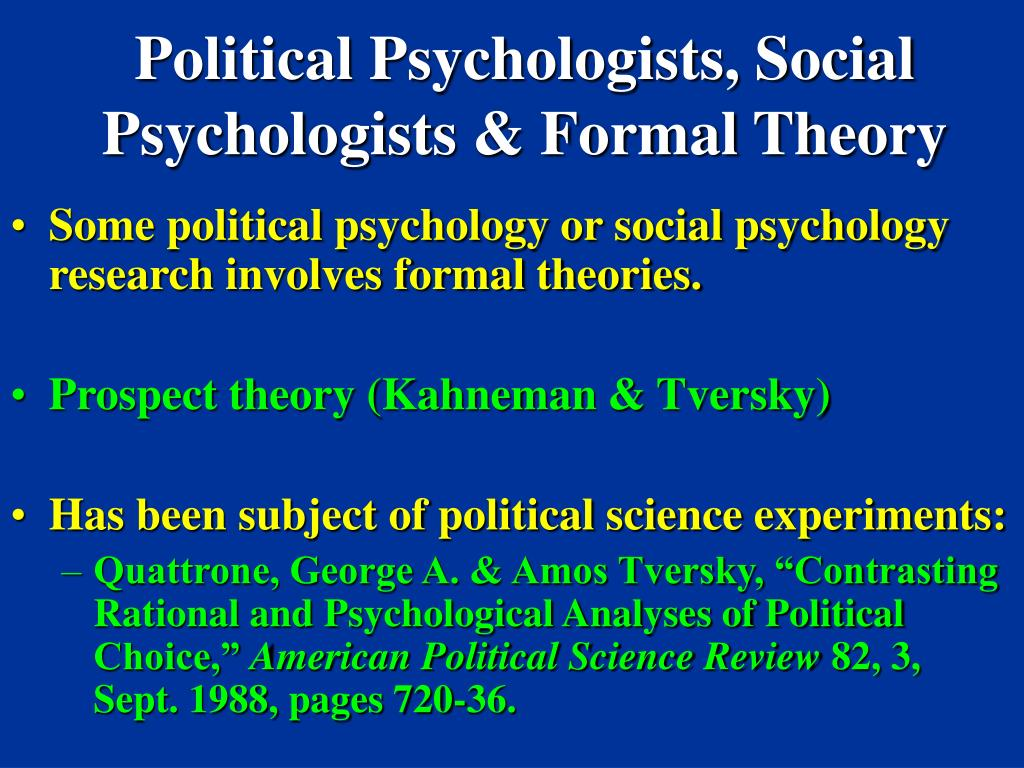 Political Psychologists, Social Psychologists & Formal Theory