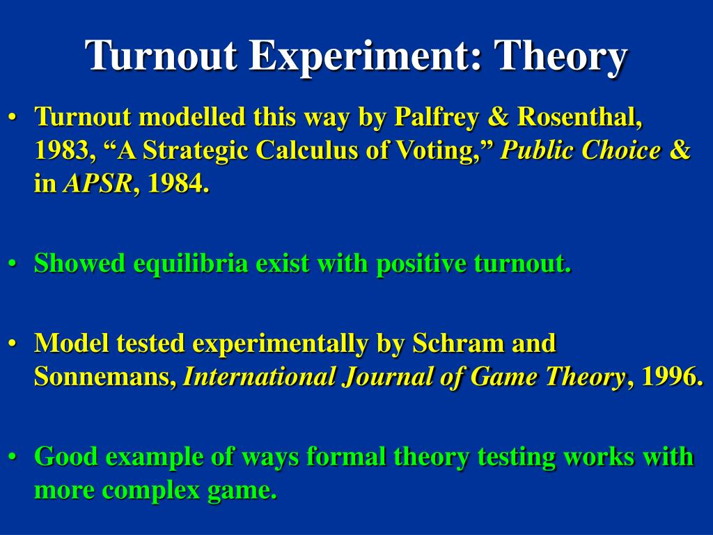 Turnout Experiment: Theory