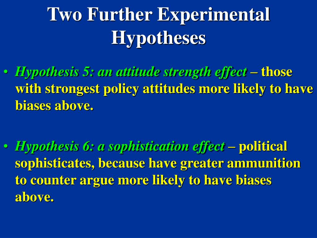 Two Further Experimental Hypotheses